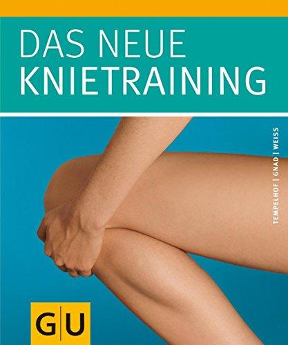 Das neue Knietraining (GU Einzeltitel Gesundheit/Alternativheilkunde)