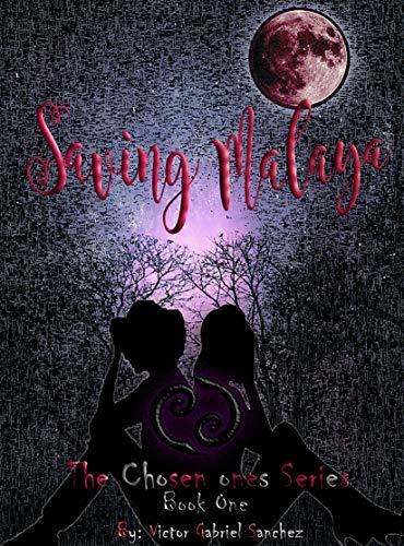 Saving Malaya (The chosen ones series Book 1)