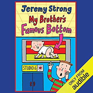 My Brother's Famous Bottom                   By:                                                                                                                                 Jeremy Strong                               Narrated by:                                                                                                                                 Paul Chequer                      Length: 1 hr and 5 mins     24 ratings     Overall 4.5