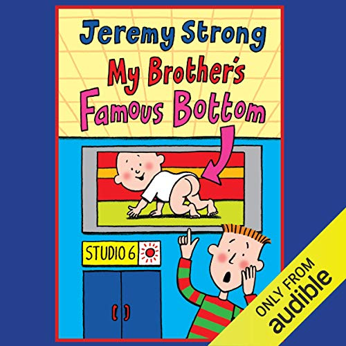 My Brother's Famous Bottom                   By:                                                                                                                                 Jeremy Strong                               Narrated by:                                                                                                                                 Paul Chequer                      Length: 1 hr and 5 mins     7 ratings     Overall 5.0