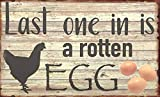 Last One In Is A Rotten Egg Chicken Sign Hanging Farm Country Art Decoration Indoor Sign Wall Decoration Metal Tin Sign 8x12 Inch