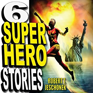 Six Superhero Stories                   By:                                                                                                                                 Robert T. Jeschonek                               Narrated by:                                                                                                                                 Craig Jessen                      Length: 6 hrs and 12 mins     10 ratings     Overall 3.8