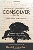 Westward Expansion of the Consolver Family from about 1800 to 1940: Bless us all, that we may be fit to dwell, oh Lord, with thee
