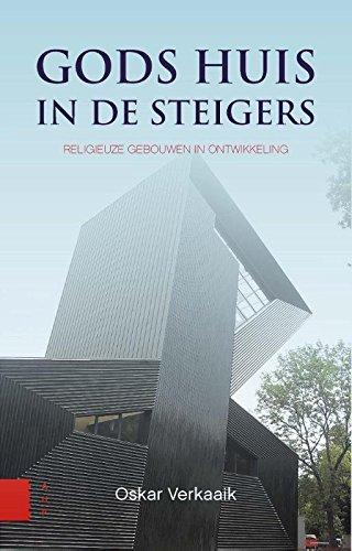 Gods huis in de steigers: Religieuze gebouwen in ontwikkeling