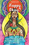 Happy, Okay?: Poems about Anxiety, Depression, Hope, and Survival (For Fans of Her by Pierre Alex Jeanty or Sylvester Mcnutt) - M.J. Fievre