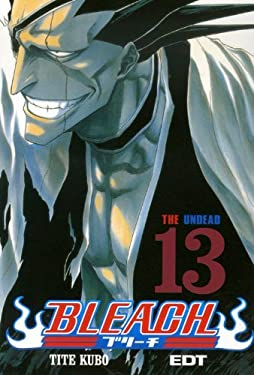 Bleach 13: The Undead by Tite Kubo (2007-06-30)