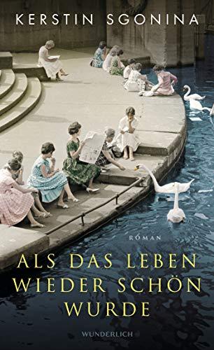 Buchseite und Rezensionen zu 'Als das Leben wieder schön wurde' von Kerstin Sgonina