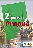2 jours à Prague: Un guide touristique avec des cartes, des bons plans et les itinéraires indispensables (French Edition)