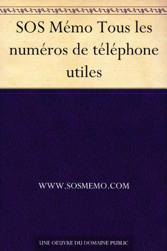 Couverture du livre SOS Mémo Tous les numéros de téléphone utiles