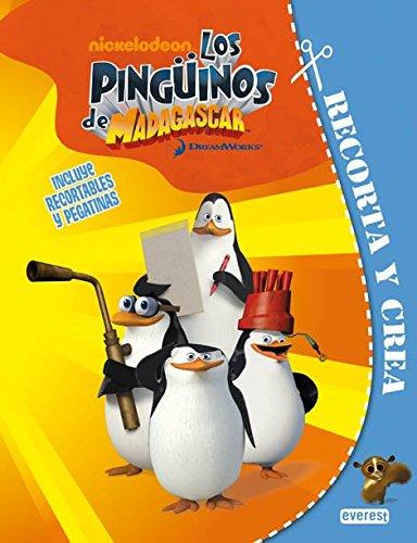 Los Pingüinos de Madagascar. Recorta y crea: Incluye recortables y pegatinas. A partir de 3 años