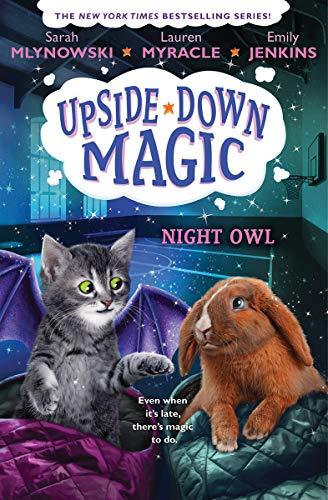 Compare Textbook Prices for Night Owl Upside-Down Magic #8 8  ISBN 9781338662160 by Jenkins, Emily,Jenkins, Emily,Myracle, Lauren,Myracle, Lauren,Mlynowski, Sarah,Mlynowski, Sarah