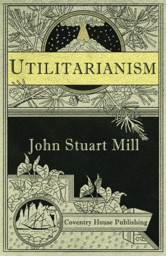 Utilitarianism (Annotated)