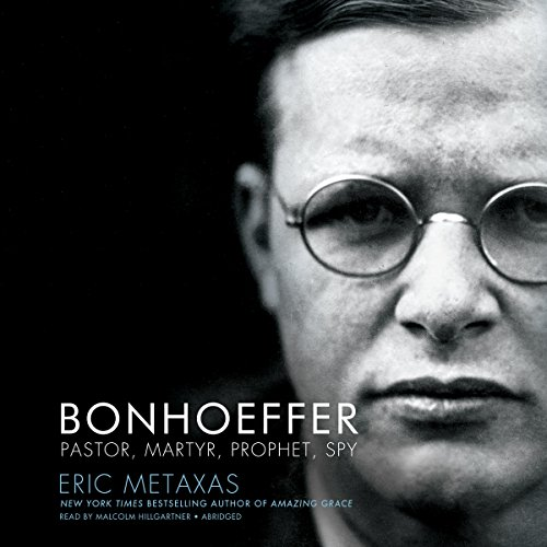 Bonhoeffer     Pastor, Martyr, Prophet, Spy              By:                                                                                                                                 Eric Metaxas                               Narrated by:                                                                                                                                 Malcolm Hillgartner                      Length: 6 hrs and 50 mins     7 ratings     Overall 5.0