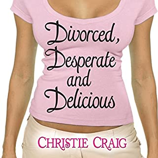 Divorced, Desperate, and Delicious audiobook cover art