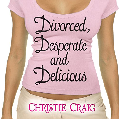Divorced, Desperate, and Delicious     Divorced and Desperate, Book 1              By:                                                                                                                                 Christie Craig                               Narrated by:                                                                                                                                 Jennifer Woodward                      Length: 8 hrs and 37 mins     1 rating     Overall 4.0