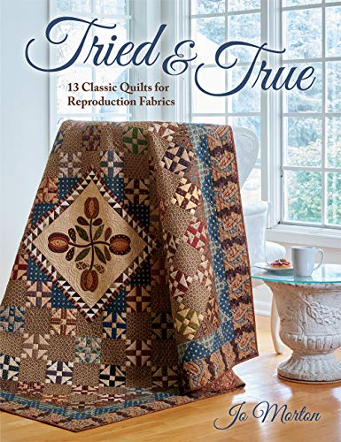 Discover Bargain Tried & True: 13 Classic Quilts for Reproduction Fabrics