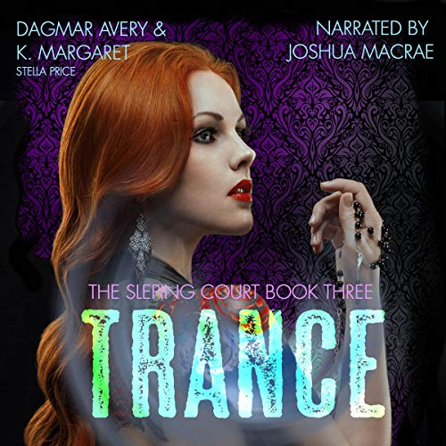 Trance Audiobook By Dagmar Avery,                                                                                        K. Margaret,                                                                                        Stella Price cover art