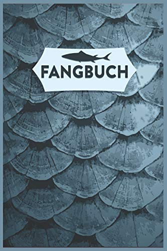 Fangbuch: Logbuch für Angler I Fangen, Notieren und Auswerten I Anglertagebuch I Angelerfolge I Notizbbuch für Fischer I Din A5 I 120 Seiten