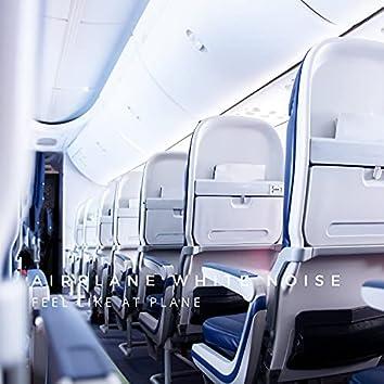Feel Like At Plane