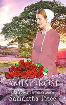 [Samantha Price]のAmish Rose: Amish Romance Novel (Amish Love Blooms Book 1) (English Edition)