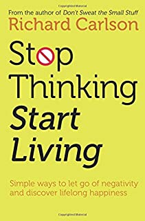 Stop Thinking, Start Living: Discover Lifelong Happiness (Book Artwork May Vary) (0722535473) | Amazon price tracker / tracking, Amazon price history charts, Amazon price watches, Amazon price drop alerts