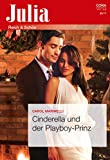 Cinderella und der Playboy-Prinz (Julia 2460)