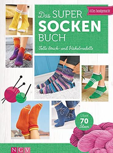Das Super-Socken-Buch: Tolle Strick- und Häkelmodelle. Über 70 Ideen