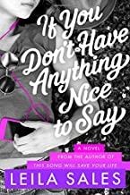 If You Don't Have Anything Nice to Say: A Novel