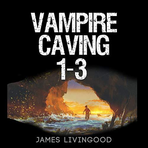 Vampire Caving 1-3 audiobook cover art