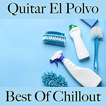 Quitar el Polvo: Best Of Chillout