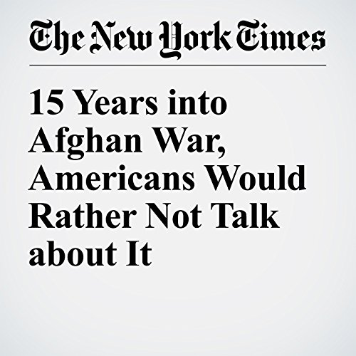 15 Years into Afghan War, Americans Would Rather Not Talk about It cover art
