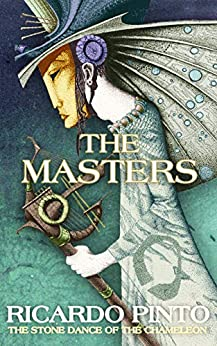 The Masters (The Stone Dance of the Chameleon Book 1) by [Ricardo Pinto]