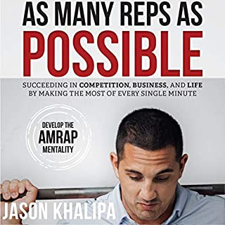 As Many Reps as Possible                   By:                                                                                                                                 Jason Khalipa                               Narrated by:                                                                                                                                 Jason Khalipa                      Length: 3 hrs and 30 mins     39 ratings     Overall 4.7