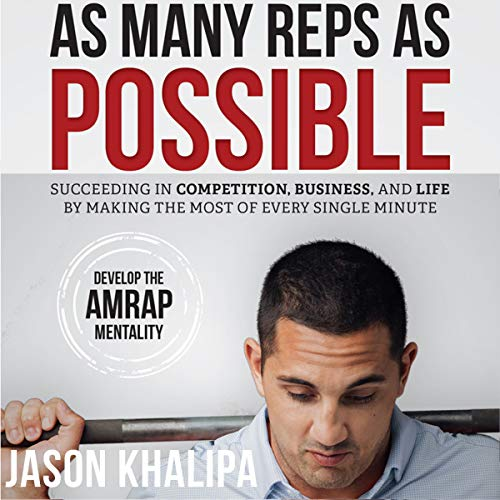 As Many Reps as Possible                   By:                                                                                                                                 Jason Khalipa                               Narrated by:                                                                                                                                 Jason Khalipa                      Length: 3 hrs and 30 mins     83 ratings     Overall 4.7