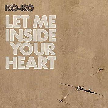 Let Me Inside Your Heart