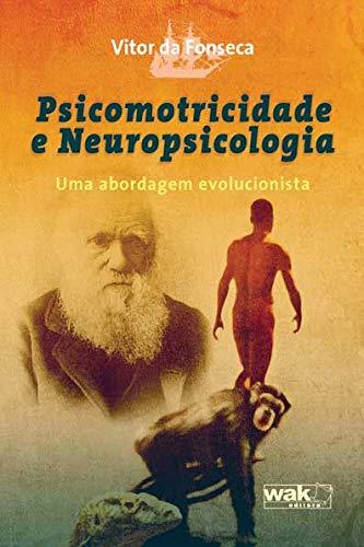 Psicomotricidade e Neuropsicologia : Uma abordagem evolucionista (Portuguese Edition)