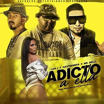 Adicto a Ella (feat. Igestremera & Mr. Melo)