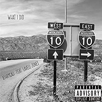 What I Did (feat. Lavell Jones)