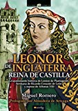Leonor de Inglaterra, Reina de Castilla: (Versión sin solapas) (Historia Incógnita)