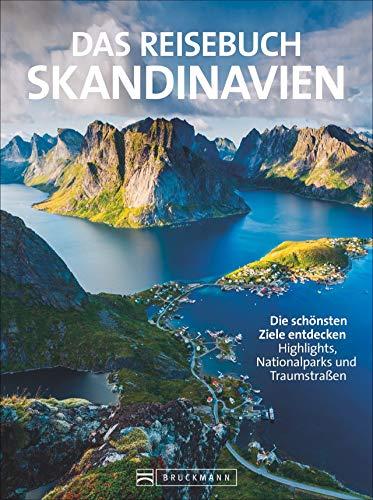 Das Reisebuch Skandinavien: Die schönsten Ziele entdecken – Highlights, Nationalparks und Traumstraßen