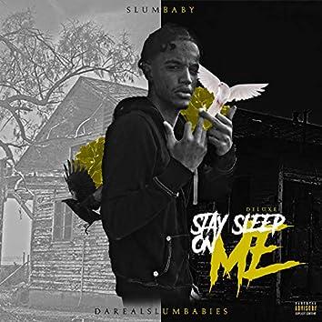 Stay Sleep On Me (Deluxe)