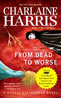 From Dead to Worse (Sookie Stackhouse Book 8) by [Charlaine Harris]