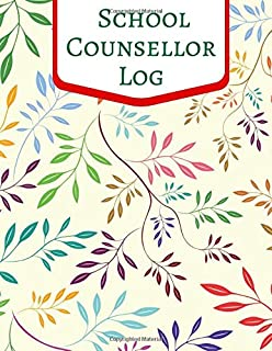 """School Counsellor Log: All-In-One Compact Soft Paperback Daily Diary Organizer (Notebook, Journal, Logbook, Planner Organiser) to record Student ... 8.5""""x11"""" with 120 pages. (Counselling Log)"""