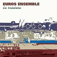 La Traviata-Harmoniemusik by Euros Ensemble (2014-11-26)