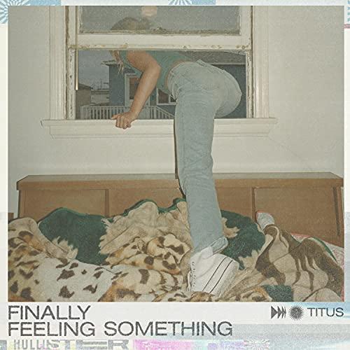 Finally Feeling Something (feat. TITUS)
