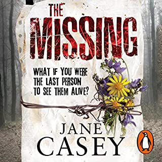 The Missing                   By:                                                                                                                                 Jane Casey                               Narrated by:                                                                                                                                 Penelope Rawlins                      Length: 13 hrs and 55 mins     51 ratings     Overall 4.2
