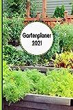 Gartenplaner 2021: Notizbuch, Jahresplaner und Journal: Eintragungsbuch für Gartenfreunde, Hobbygärtner und Laubenpieper   Hochbeet