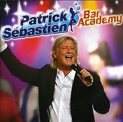 Bar Academy by Patrick Sebastien (2009-01-26)