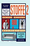 Stoffe, Bd. 2: Gewebe, Bindung, Maschenstoffe (Edition Textil) - Alfons Hofer