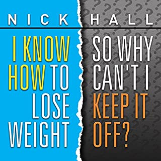 I Know How to Lose Weight so Why Can't I Keep It Off? cover art